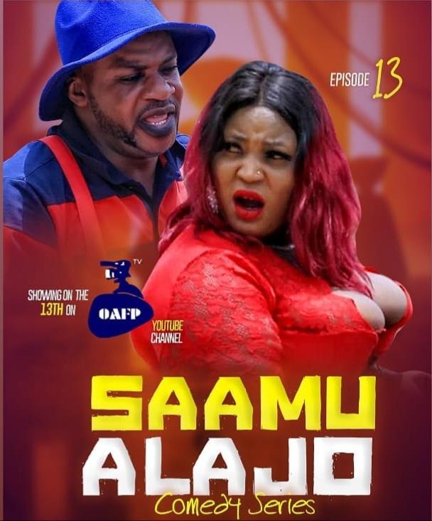 MOVIE: SAAMU ALAJO Episode 13