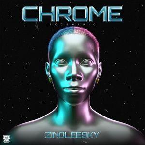 FULL EP: Zinoleesky – Chrome (Eccentric)