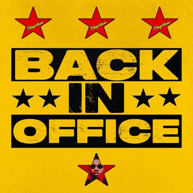 Mayorkun – Back In Office