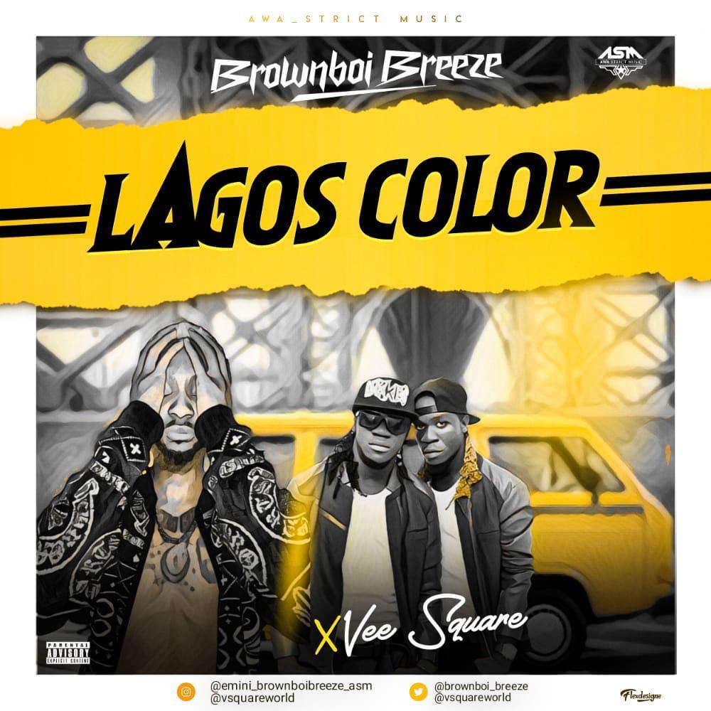 Brownboi Breeze – Lagos Color ft. Vee Square