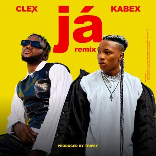 Clex Ft. Kabex – Ja (Remix)